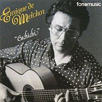 Enrique De Melchor – Cuchichi