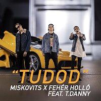 Miskovits, Fehér Holló, T. Danny – Tudod (feat. T. Danny)
