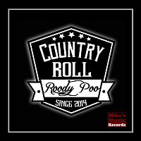 Roody Poo – Country Roll