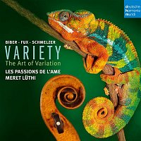 Les Passions de l'Ame – Variety - The Art of Variation. Works for Violin by Biber, Fux & Schmelzer