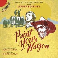 Keith Carradine, Frederick Loewe, Encores! Cast of Paint Your Wagon – Paint Your Wagon (Encores! Cast Recording 2015)