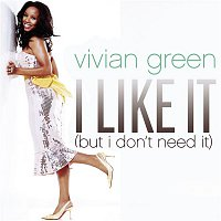 Vivian Green – I Like It (But I Don't Need It) (Remix 5 Pack)