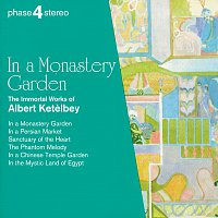 Josef Sakonov, Royal Philharmonic Chorus, London Festival Orchestra, Eric Rogers – In a Monastery Garden: The Immortal Works of Albert Ketelbey