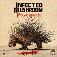 Infected Mushroom – Friends On Mushrooms (Deluxe Edition)