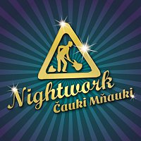 Nightwork – Čauki Mňauki MP3