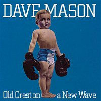 Dave Mason – Old Crest On A New Wave
