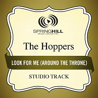 The Hoppers – Look For Me (Around The Throne)