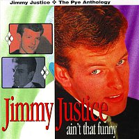 Jimmy Justice – Ain't That Funny: The Pye Anthology