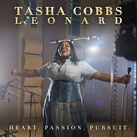 Tasha Cobbs Leonard – Heart. Passion. Pursuit.