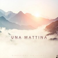 Chris Snelling, Paula Kiete, James Shanon, Nils Hahn, Max Arnald, Jonathan Sarlat – Una Mattina - Classical Chillout