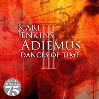 Adiemus, Karl Jenkins – Adiemus III - Dances Of Time
