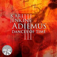 Adiemus, Karl Jenkins – Adiemus III - Dances Of Time