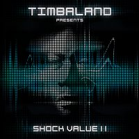Timbaland – Shock Value II [International Deluxe version]