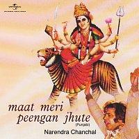 Narendra Chanchal – Maat Meri Peengan Jhute