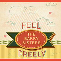 The Barry Sisters – Feel Freely