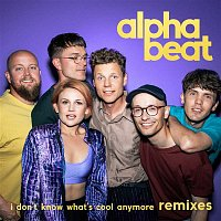 Alphabeat – I Don't Know What's Cool Anymore (Remixes)