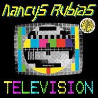 Nancys Rubias – Television