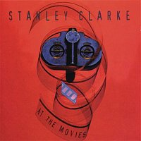 Stanley Clarke – At The Movies