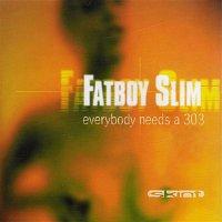 Fatboy Slim – Everybody Needs a 303 (Everybody Loves a Carnival)