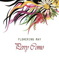 Perry Como – Flowering May