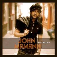 John Mamann – Pas Jaloux