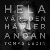 Tomas Ledin – Hela varlden haller andan