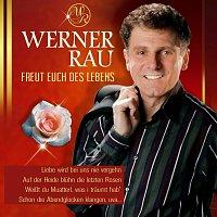 Werner Rau – Freut euch des Lebens