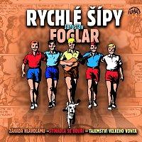 Různí interpreti – Foglar: Rychlé šípy (Komplet 3 alb)