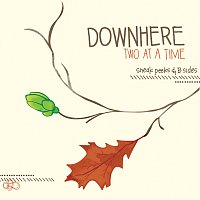 Downhere – Two At A Time
