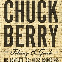 Chuck Berry – Johnny B. Goode/His Complete `50s Chess Recordings