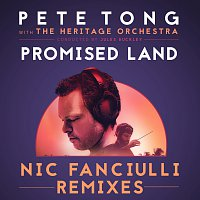 Pete Tong, The Heritage Orchestra, Jules Buckley, Disciples – Promised Land [Nic Fanciulli Remixes]