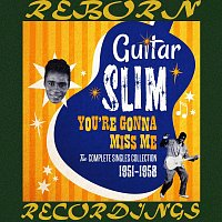 Guitar Slim – You're Gonna Miss Me Complete Singles Collection (HD Remastered)