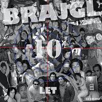 Brajgl – 10 let na odstřel