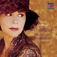 Susan Graham, Roger Vignoles, Reynaldo Hahn – La Belle Époque: The Songs of Reynaldo Hahn