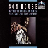 Son House – Father Of The Delta Blues: The Complete 1965 Sessions