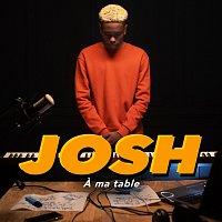 Josh – A ma table
