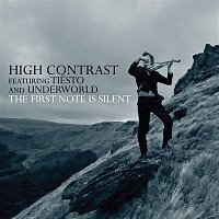 High Contrast – The First Note Is Silent (feat. Tiesto & Underworld)