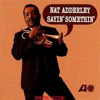 Nat Adderley – Sayin' Somethin'