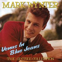 Mark Wynter – Venus in Blue Jeans: The Sixties Collection