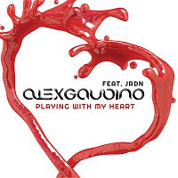Alex Gaudino, JRDN – Playing with My Heart