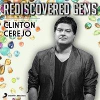 Clinton Cerejo – Rediscovered Gems: Clinton Cerejo
