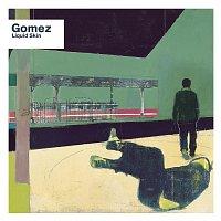 Gomez – Liquid Skin