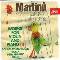 Bohuslav Martinů, Bohuslav Matoušek, Petr Adamec – Martinů: Skladby pro housle a klavír (1)
