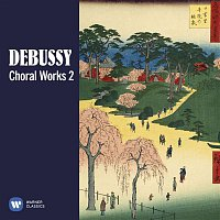 Mikko Franck – Debussy: Choral Works, Vol. 2