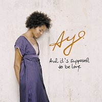 Ayo – And It's Supposed To Be Love