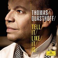 Thomas Quasthoff – Tell It Like It Is