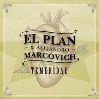 El Plan – Temeridad