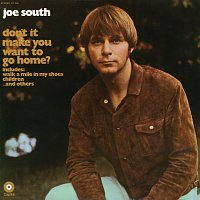 Joe South – Don't It Make You Want To Go Home