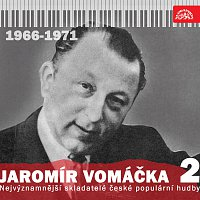 Jaromír Vomáčka, Různí interpreti – Nejvýznamnější skladatelé české populární hudby Jaromír Vomáčka 2 (1966 - 1971)