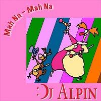 DJ Alpin – Mah Na Mah Na
